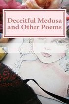 Deceitful Medusa and Other Poems