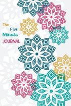 The Five Minute Journal: Design Your Great Day with Daily 5 Minute Gratitude Journal