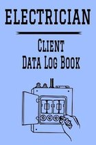 Electrician Client Data Log Book: 6 x 9 Electrician Electrical Repairs Tracking Address & Appointment Book with A to Z Alphabetic Tabs to Record Perso