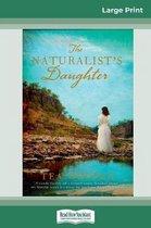 Naturalist's Daughter (16pt Large Print Edition)