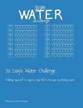30 Day's Water Challenge: Challenge yourself to improve your life in 30 days by drinking water