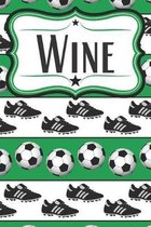 Soccer Wine Diary for Soccer Players: Wine Notebook for Soccer Moms, Soccer Dads, Soccer Players, and Soccer Fans