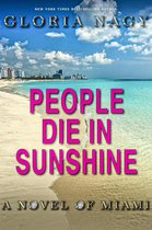 People Die in Sunshine: A Novel Of Miami