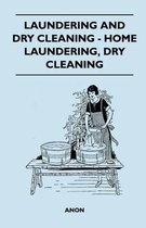 Laundering And Dry Cleaning - Home Laundering, Dry Cleaning