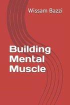 Building Mental Muscle