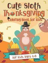 Cute Sloth Thanksgiving Coloring Book for Kids: A Fun Gift Idea for Kids - Turkey Day Coloring Pages for Kids Ages 4-8