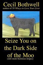 Seize You on the Dark Side of the Moo: Yet another collection of fictitious tropes