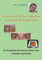 So verbessern Sie Ihre Sehkraft mit ganzheitlichem Augentraining