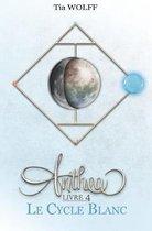 Anthea - Livre 4: Le Cycle Blanc