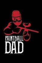 Paintball Dad: A5 Notizbuch f�r einen Vater, der gerne Paintball spielt