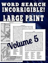 Word Search Incorrigible! Large Print: 100 Large Print Difficult Puzzles