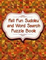 Fall Fun Sudoku and Word Search Puzzle Book: 164 Total Sudoku, Sudoku-X and Word Search! Medium to Hard Difficulty Level