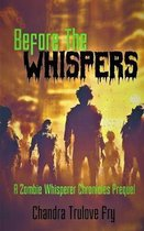 Before the Whispers: A Zombie Chronicles Prequel
