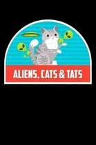 Aliens, Cats & Tats: Funny Notebook for Cat Owners and Tattoo Lovers