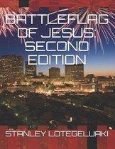 Battleflag of Jesus: Second Edition