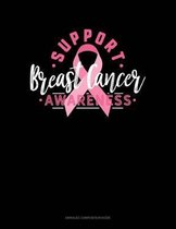 Support Breast Cancer Awareness: Unruled Composition Book