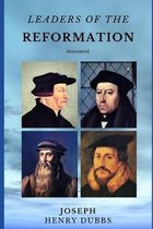 Leaders of the Reformation: Annotated