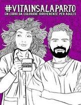 Vita in sala parto: Un libro da colorare irriverente per adulti: Un libro antistress per ginecologi e ostetrici, infermieri di ginecologia
