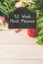 52 Week Meal Planning: Track And Plan Your Weekly Meals Meal Prep And Planning Grocery List