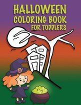Halloween Coloring Book For Toddlers: Kids Halloween Book, Childrens Color Workbooks for Kids, Boys, Girls and Toddlers Ages 2-4