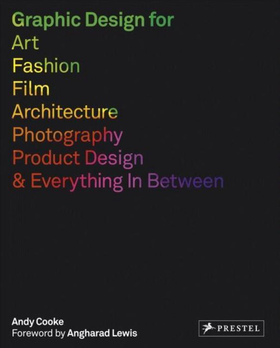 Boek cover Graphic Design for Art, Fashion, Film, Architecture, Photography, Product Design and Everything in Between van Andy Cooke (Paperback)