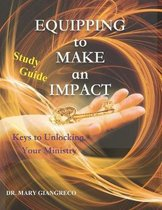 Equipping to Make an Impact - Study Guide: Keys to Unlocking Your Ministry