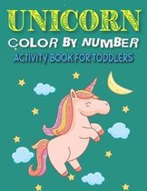Unicorn Color by Number Activity Book for Toddlers