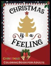 Christmas Is A Feeling Christmas Coloring Book for Adults