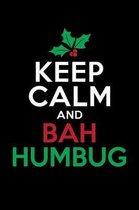 Keep Calm And Bah Humbug