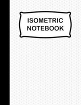 Isometric Notebook: Isometric Graph Paper Notebook, 120 Pages 8.5 x 11Inches, Grid Of Equilateral Triangles Each Measuring .28, Isometric