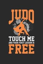 Judo Touch me and your First Lesson is Free: Kampfsportler Notizbuch liniert DIN A5 - 120 Seiten f�r Notizen, Zeichnungen, Formeln - Organizer Schreib