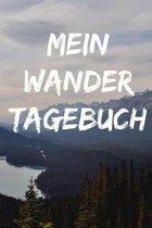 Mein Wander Tagebuch: Pers�nliches Wander Tagebuch