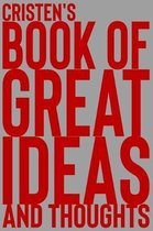 Cristen's Book of Great Ideas and Thoughts