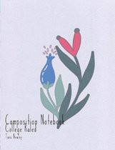 Composition Notebook College Ruled: One Subject Student Exercise Comp Book: Softcover