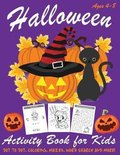 Halloween Activity Book for Kids: Kids Halloween Book - A Fun Book Filled With Dot to Dot, Coloring, Mazes, Word Search and More - Boys, Girls and Tod