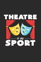 Theatre is my sport: 6x9 Theatre - dotgrid - dot grid paper - notebook - notes