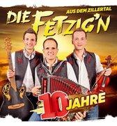 Die Fetzig'n aus dem Zillertal - 10 Jahre - CD Album