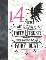 14 And All It Takes Is Faith, Trust And A Little Bit Of Fairy Dust: Glitter Fairy Land Sketchbook Activity Book Gift For Teen Girls - Magical Christma