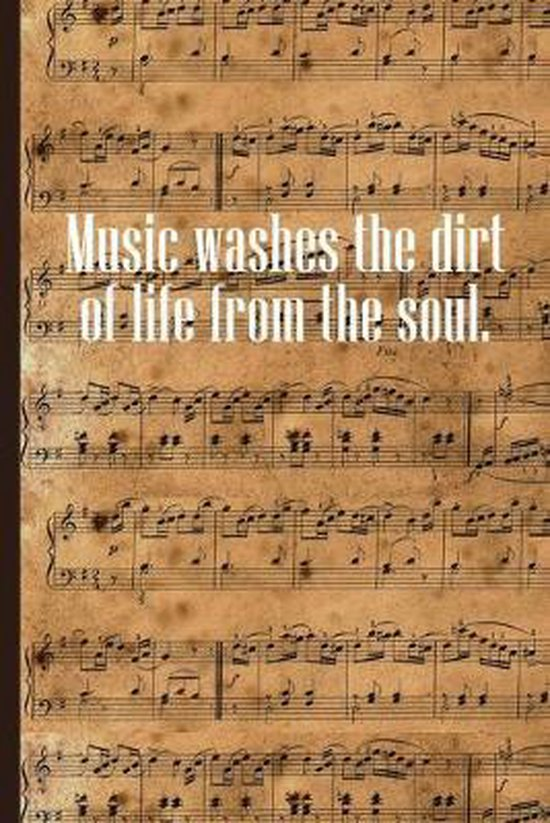 Music Washes the Dirt of Life From the Soul: Sheet music book DIN-A5 with 100 pages of empty staves for music students and composers to note music and