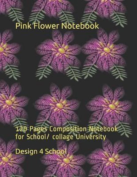 Pink Flower Notebook: 120 Pages Composition Notebook for School/ collage University