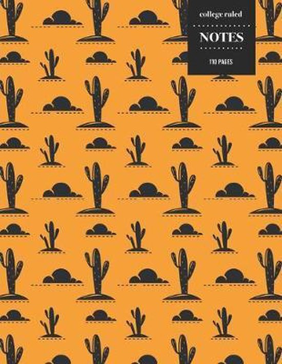 College Ruled Notes 110 Pages: Cactus Floral Notebook for Professionals and Students, Teachers and Writers - Bright Orange Sunset Cactus Pattern