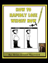 How to Rapidly Lose Weight Now