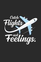 Catch flights not feelings: 6x9 Flight Attendant - dotgrid - dot grid paper - notebook - notes
