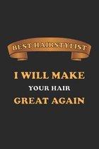 Best Hairstylist. I will make your hair great again: Notizbuch, Notizheft, Notizblock - Geschenk-Idee f�r Friseure - Karo - A5 - 120 Seiten