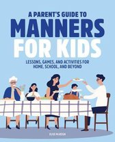 A Parent's Guide to Manners for Kids
