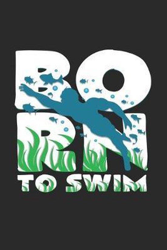 Born to swim: 6x9 Swimmingl - grid - squared paper - notebook - notes