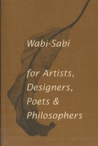 Boek cover Wabi-Sabi for Artists, Designers, Poets & Philosophers van Leonard Koren (Paperback)