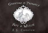 Grandma Is Probably Not a Witch