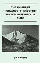 The Southern Highlands - The Scottish Mountaineering Club Guide