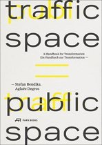 Traffic Space is Public Space - A Handbook for Transformation